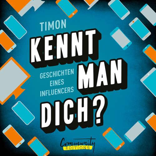 Hoerbuch Kennt man dich? - Geschichten eines Influencers -  Timon -  Timon