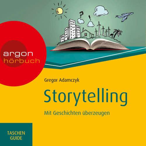 Hoerbuch Storytelling - Mit Geschichten überzeugen - Gregor Adamczyk - Alexander Pensel