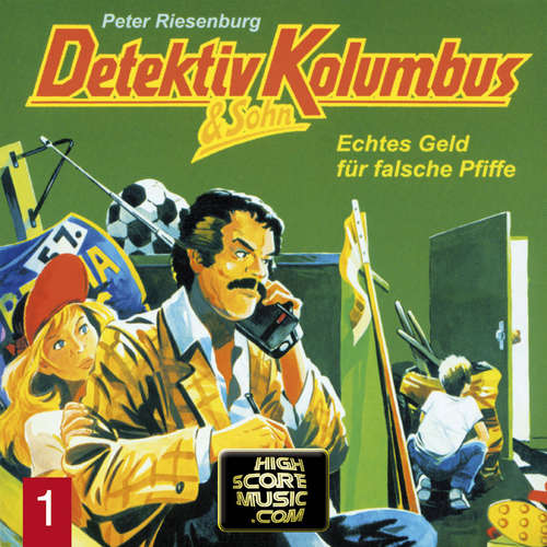 Hoerbuch Detektiv Kolumbus & Sohn, Folge 1: Echtes Geld für falsche Pfiffe - Peter Riesenburg - Lothar Grützner
