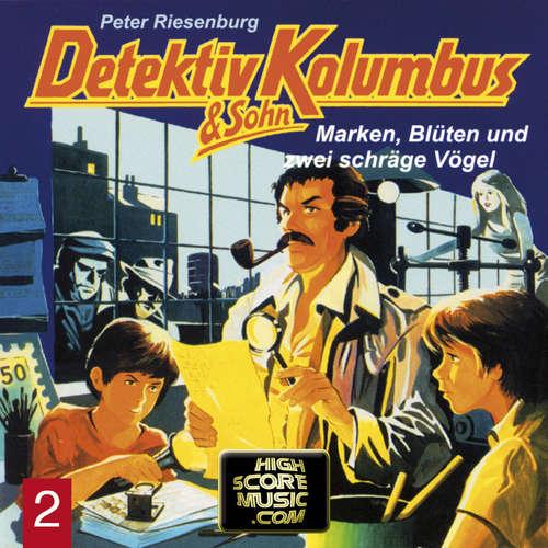 Hoerbuch Detektiv Kolumbus & Sohn, Folge 2: Marken, Blüten und zwei schräge Vögel - Peter Riesenburg - Lothar Grützner