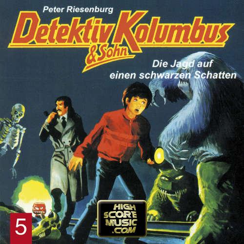 Hoerbuch Detektiv Kolumbus & Sohn, Folge 5: Die Jagd auf einen schwarzen Schatten - Peter Riesenburg - Lothar Grützner