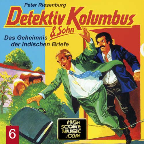 Hoerbuch Detektiv Kolumbus & Sohn, Folge 6: Das Geheimnis der indischen Briefe - Peter Riesenburg - Lothar Grützner