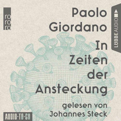 Hoerbuch In Zeiten der Ansteckung - Wie die Corona-Pandemie unser Leben verändert - Paolo Giordano - Johannes Steck