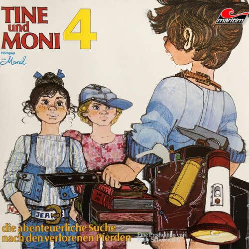Hoerbuch Tine und Moni, Folge 4: Die abenteuerliche Suche nach den verlorenen Pferden -  Maral - Marion Schützendorf
