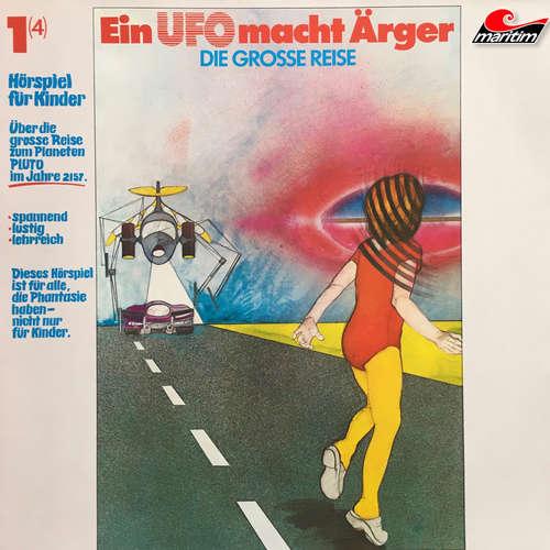 Hoerbuch Die große Reise, Folge 1: Ein UFO macht Ärger - Alfred Krink - Manfred Steffen