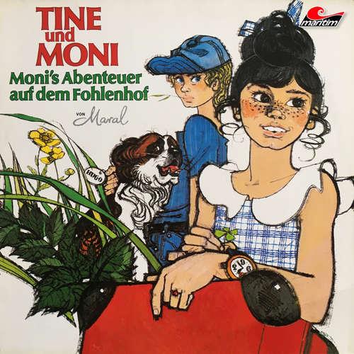 Hoerbuch Tine und Moni, Folge 1: Moni's Abenteuer auf dem Fohlenhof -  Maral - Veronika Blumenbach