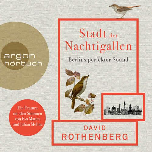 Hoerbuch Stadt der Nachtigallen - Berlins perfekter Sound - David Rothenberg - Eva Mattes