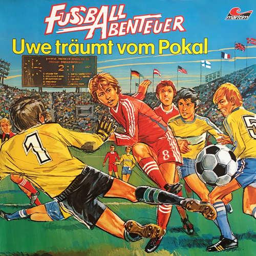 Hoerbuch Fußball Abenteuer, Folge 1: Uwe träumt vom Pokal - Peter Lach - Stefan Chrzescinski