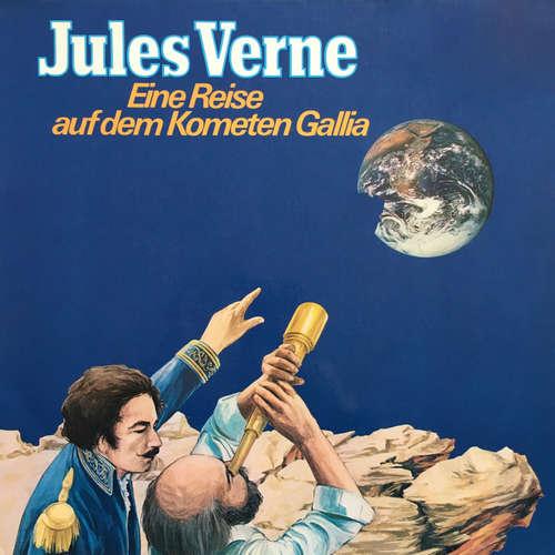 Hoerbuch Jules Verne, Eine Reise auf dem Kometen Gallia - Jules Verne - Joachim Rake