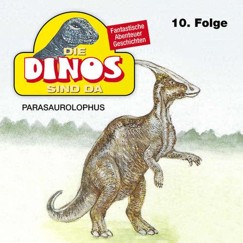 Hoerbuch Die Dinos sind da, Folge 10: Parasaurolophus - Petra Fohrmann - Hans Paetsch