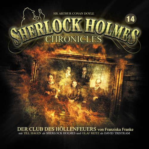 Hoerbuch Sherlock Holmes Chronicles, Folge 14: Der Club des Höllenfeuers - Franziska Franke - Olaf Reitz