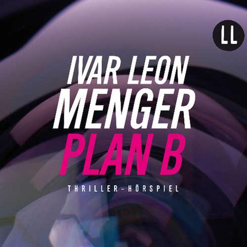 Hoerbuch Plan B - Ivar Leon Menger - Hans-Werner Bussinger