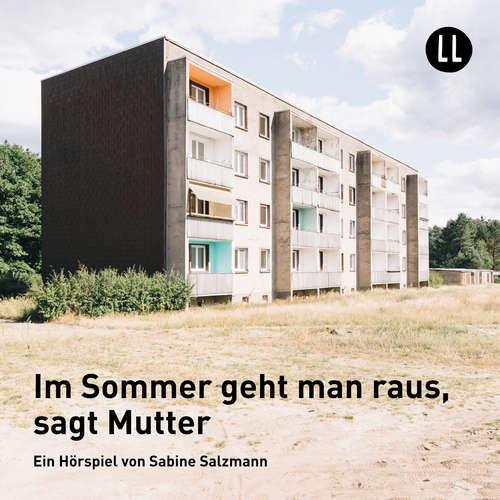 Hoerbuch Im Sommer geht man raus, sagt Mutter (Hörspiel) - Sabine Salzmann - Antonie Lawrenz
