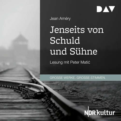 Hoerbuch Jenseits von Schuld und Sühne - Jean Améry - Peter Matić