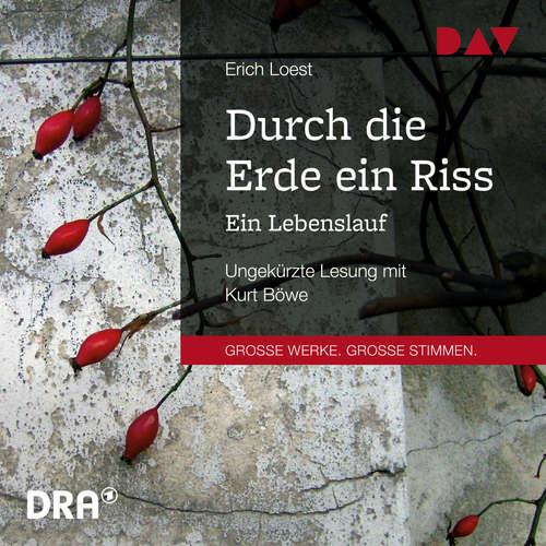 Hoerbuch Durch die Erde ein Riss - Ein Lebenslauf - Erich Loest - Kurt Böwe