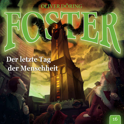 Hoerbuch Foster, Folge 16: Der letzte Tag der Menschheit - Oliver Döring - Thomas Nero Wolff