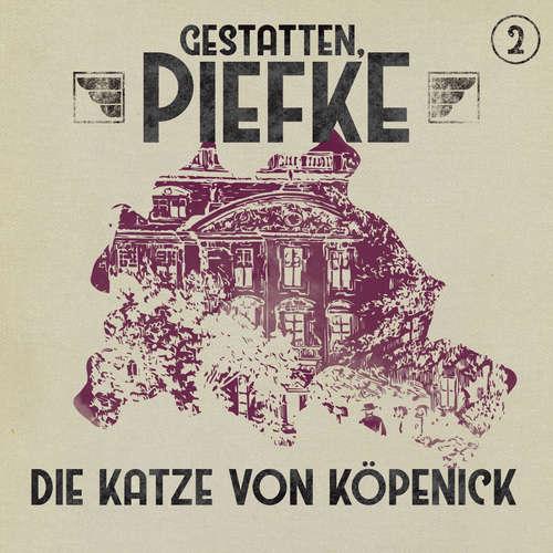Hoerbuch Gestatten, Piefke, Folge 2: Die Katze von Köpenick - Patrick Holtheuer - Till Hagen
