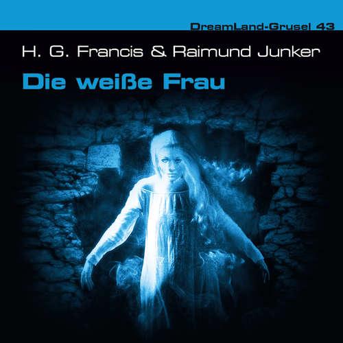 Hoerbuch Dreamland Grusel, Folge 43: Die weiße Frau - Raimund Junker - Christian Weygand