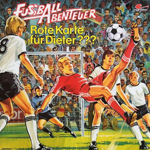 Hoerbuch Fußball Abenteuer, Folge 3: Rote Karte für Dieter??? - Peter Lach - Thomas Kröger