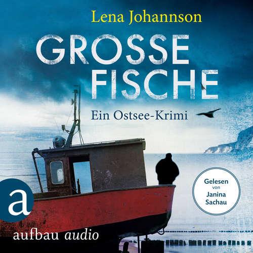 Hoerbuch Große Fische - Ein Krimi auf Rügen - Lena Johannson - Janina Sachau