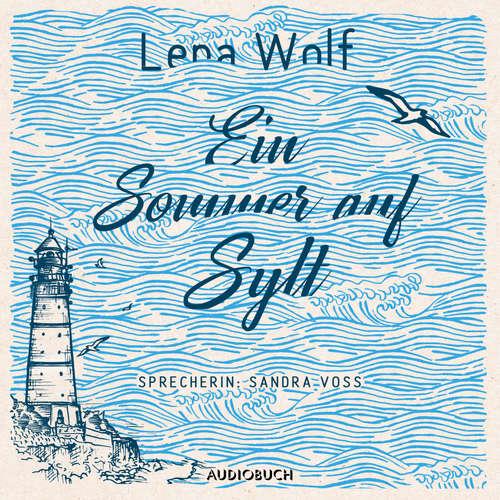Hoerbuch Ein Sommer auf Sylt - Lena Wolf - Sandra Voss