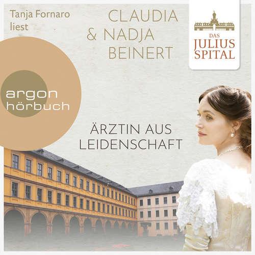 Hoerbuch Ärztin aus Leidenschaft - Die Juliusspital-Reihe, Band 1 - Claudia Beinert - Tanja Fornaro
