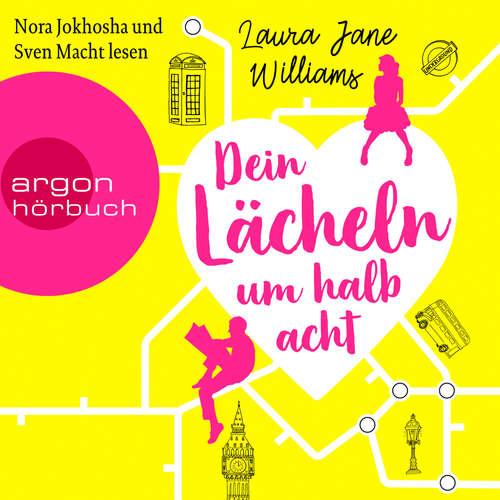 Hoerbuch Dein Lächeln um halb acht - Laura Jane Williams - Nora Jokhosha