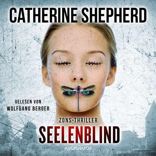 Hoerbuch Seelenblind - Zons-Thriller, Band 6 - Catherine Shepherd - Wolfgang Berger