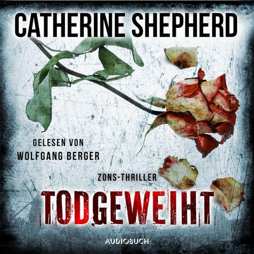 Hoerbuch Todgeweiht - Zons-Thriller, Band 10 - Catherine Shepherd - Wolfgang Berger