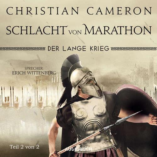 Hoerbuch Der lange Krieg - Schlacht von Marathon, Teil 2 von 2 - Die Perserkriege, Band 2 - Christian Cameron - Erich Wittenberg