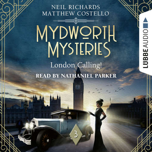Audiobook London Calling! - Mydworth Mysteries - A Cosy Historical Mystery Series, Episode 3 - Matthew Costello - Nathaniel Parker
