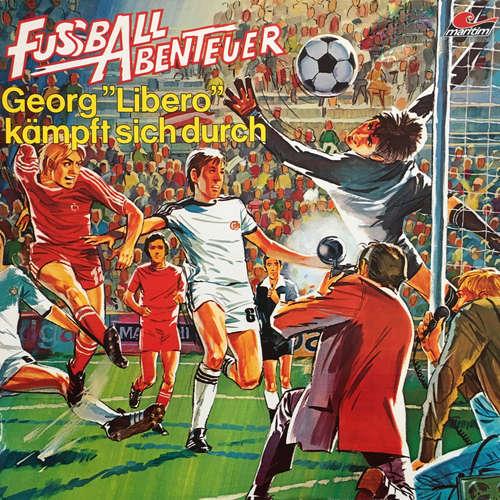 "Hoerbuch Fußball Abenteuer, Folge 2: Georg ""Libero"" kämpft sich durch - Peter Lach - Manfred Wohlers"