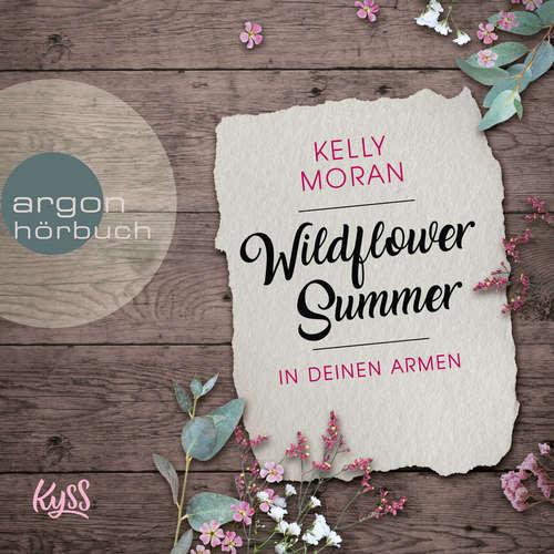 Hoerbuch Wildflower Summer - In deinen Armen - Kelly Moran - Juli Holler