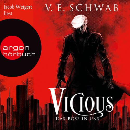 Hoerbuch Vicious - Das Böse in uns - Vicious & Vengeful, Band 1 - V. E. Schwab - Jacob Weigert