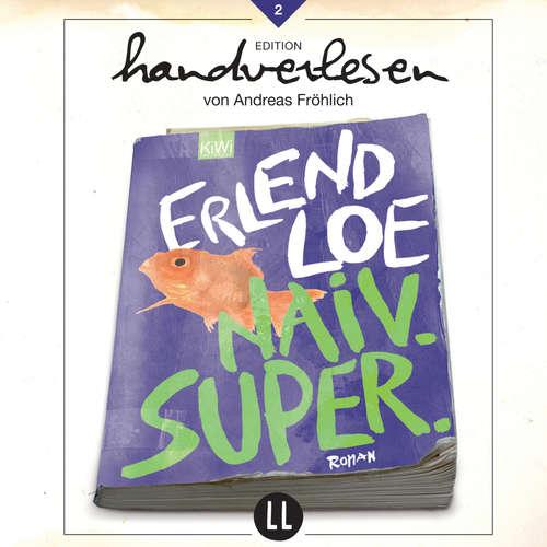 Hoerbuch Naiv.Super - Erlend Loe - Andreas Fröhlich