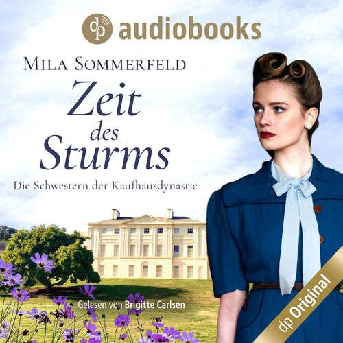Hoerbuch Zeit des Sturms - Die Schwestern der Kaufhausdynastie-Reihe, Band 2 - Mila Sommerfeld - Brigitte Carlsen