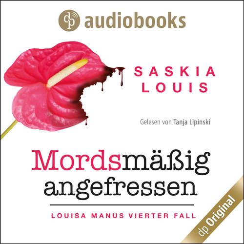 Hoerbuch Mordsmäßig angefressen - Louisa Manu-Reihe, Band 4 - Saskia Louis - Tanja Lipinski