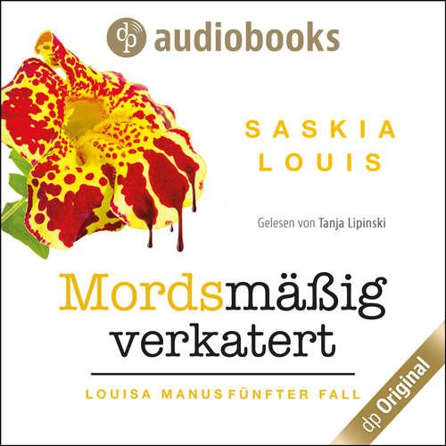 Hoerbuch Mordsmäßig verkatert - Louisa Manu-Reihe, Band 5 - Saskia Louis - Tanja Lipinski