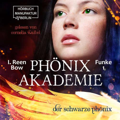 Hoerbuch Der schwarze Phönix - Phönixakademie, Band 1 - I. Reen Bow - Cornelia Waibel