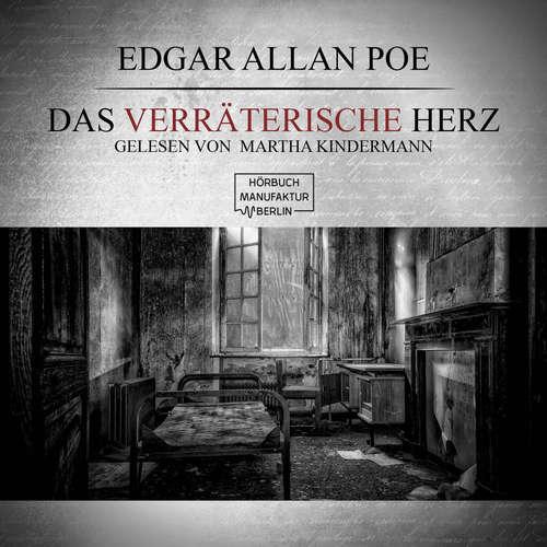 Hoerbuch Das verräterische Herz - Edgar Allen Poe - Martha Kindermann