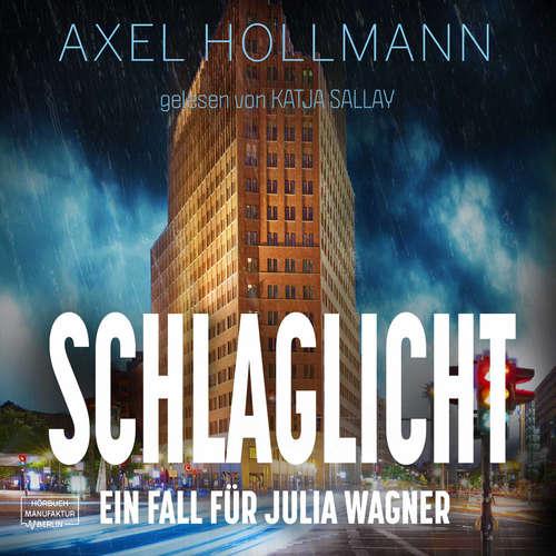 Hoerbuch Ein Fall für Julia Wagner, Band 3: Schlaglicht - Axel Hollmann - Katja Sallay