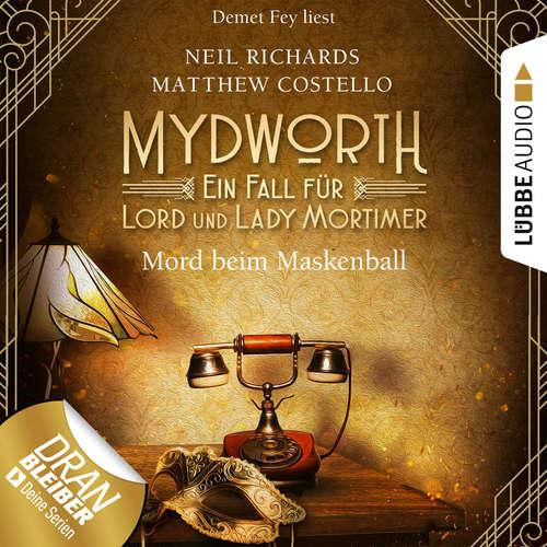 Hoerbuch Mord beim Maskenball - Mydworth - Ein Fall für Lord und Lady Mortimer 4 - Matthew Costello - Demet Fey