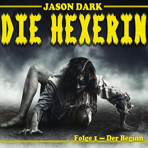 Hoerbuch Der Beginn - Die Hexerin, Folge 1 - Jason Dark - Suzan Erentok