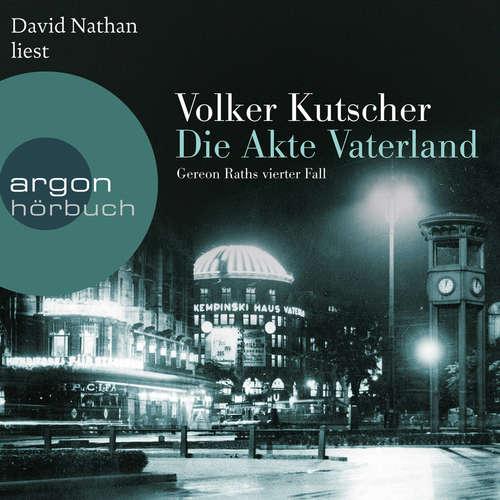 Hoerbuch Die Akte Vaterland - Gereon Raths vierter Fall - Volker Kutscher - David Nathan