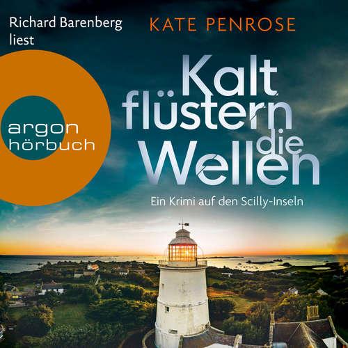 Hoerbuch Kalt flüstern die Wellen - Ein Krimi auf den Scilly-Inseln, Band 3 - Kate Penrose - Richard Barenberg