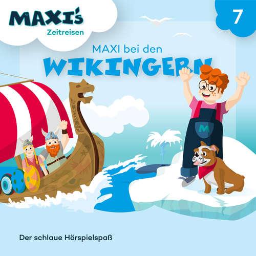 Hoerbuch Maxi's Zeitreisen, Folge 7: Maxi bei den Wikingern - Jana Lüpke - Luisa Wietzorek