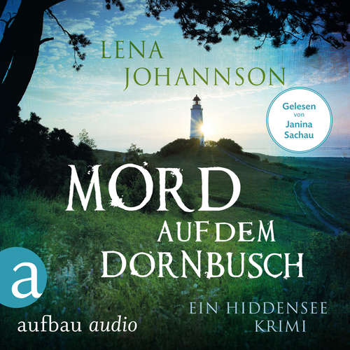 Hoerbuch Mord auf dem Dornbusch - Ein Hiddensee-Krimi - Lena Johannson - Janina Sachau