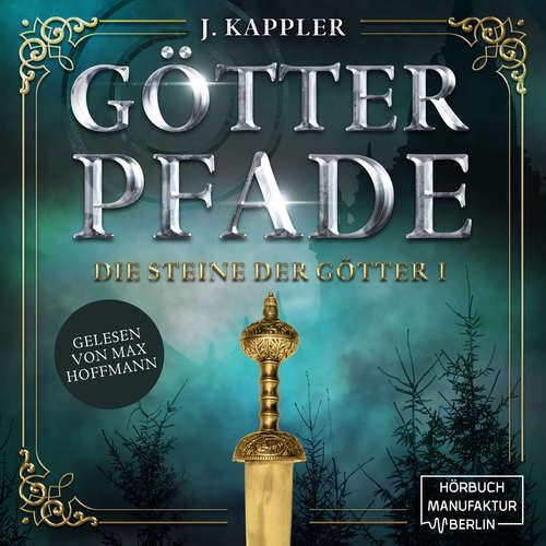 Hoerbuch Götterpfade - Die Steine der Götter, Band 1 - Julian Keppler - Max Hoffmann