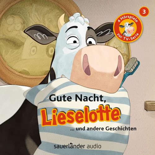 Hoerbuch Lieselotte Filmhörspiele, Folge 3: Gute Nacht, Lieselotte (Vier Hörspiele) - Alexander Steffensmeier - Uve Teschner