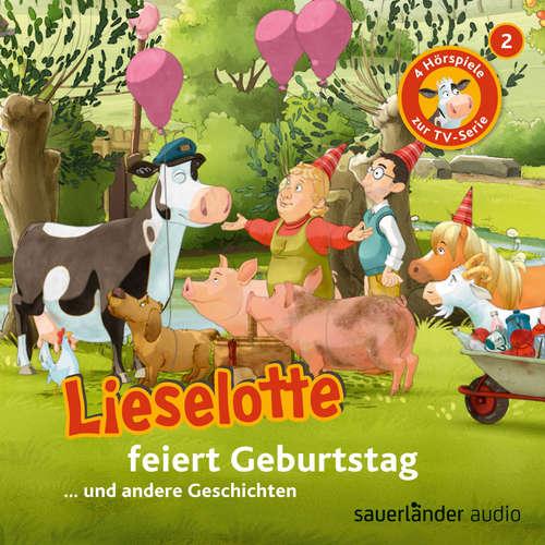 Hoerbuch Lieselotte Filmhörspiele, Folge 2: Lieselotte feiert Geburtstag (Vier Hörspiele) - Alexander Steffensmeier - Uve Teschner